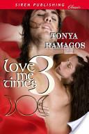 Love Me Times Three