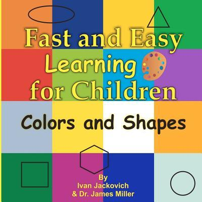 Fast and Easy Learning for Children - Colors and Shapes