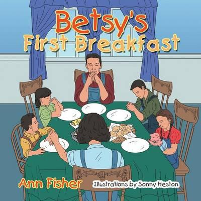 Betsy's First Breakfast