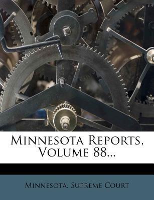 Minnesota Reports, Volume 88...