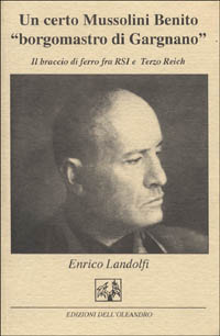 Un certo Mussolini Benito «Borgomastro di Gargnano»