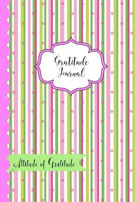Gratitude Journal- Attitude of Gratitude