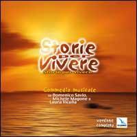 Storie per vivere. Commedia musicale su Domenico Savio, Michele Magone e Laura Vicuña. Con CD Audio