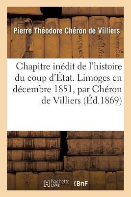 Chapitre Inedit de L'Histoire Du Coup D'Etat. Limoges En Decembre 1851, Par Cheron de Villiers