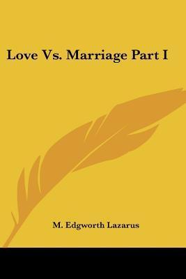 Love Vs. Marriage
