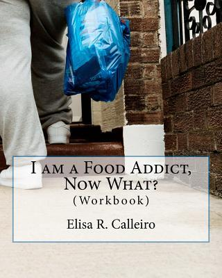I Am a Food Addict, Now What?