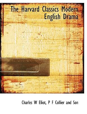 The Harvard Classics Modern English Drama