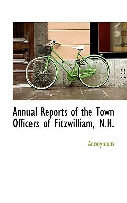 Annual Reports of the Town Officers of Fitzwilliam, N.H