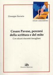 Cesare Pavese, percorsi della scrittura e del mito. Con alcuni riscontri fenogliani