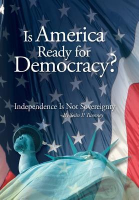 Is America Ready for Democracy?
