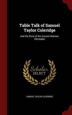 Table Talk of Samuel Taylor Coleridge