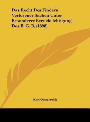 Das Recht Des Finders Verlorener Sachen Unter Besonderer Berucksichtigung Des B. G. B. (1898)