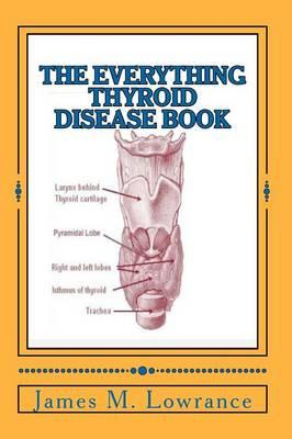 The Everything Thyroid Disease Book