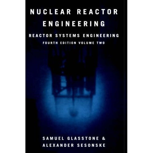 Nuclear Reactor Engineering: Reactor Systems Engineering v. 2