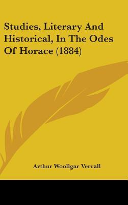 Studies, Literary and Historical, in the Odes of Horace