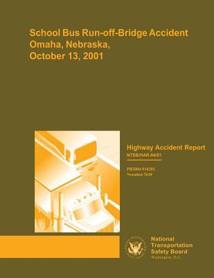 School Bus Run-off-bridge Accident Omaha, Nebraska October 13 2001