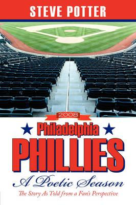 2008 Philadelphia Phillies - a Poetic Season