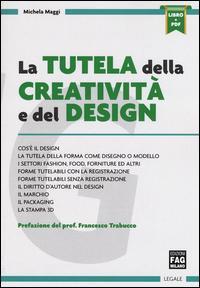 La tutela della creatività e del design. Con e-book