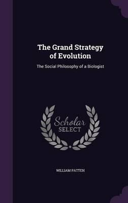 The Grand Strategy of Evolution