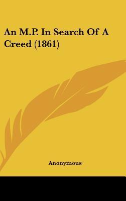 An M.p. in Search of a Creed