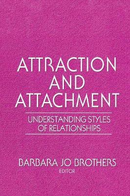 Attraction and Attachment