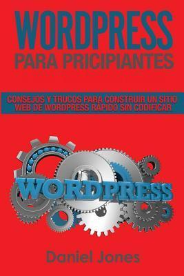 WordPress para principiantes (Libro En Espanol/ WordPress for Beginners Spanish book version)