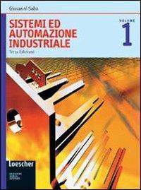Sistemi ed automazione industriale. Per le Scuole superiori. Con espansione online