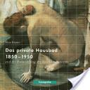 Das private Hausbad 1850-1950 und die Entwicklung des Sanitärhandwerks