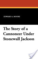 The Story of a Cannoneer Under Stonewall Jackson