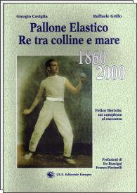 Pallone Elastico, re tra Colline e Mare 1860-2000