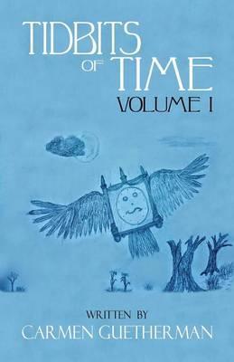 Tidbits of Time Volume I