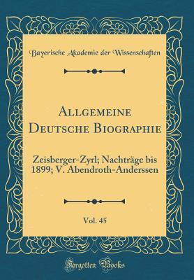 Allgemeine Deutsche Biographie, Vol. 45