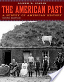 e-Study Guide for: The American Past: A Survey of American History by Joseph R. Conlin, ISBN 9780495572879