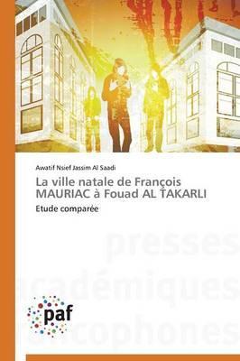 La Ville Natale de François Mauriac a Fouad Al Takarli