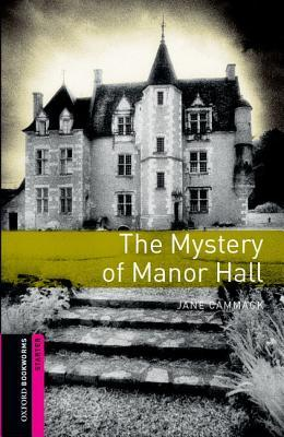 Mystery of manor hall. Oxford bookworms library. Con espansione online. Con CD Audio