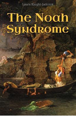 The Noah Syndrome