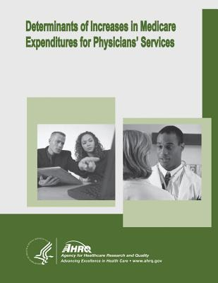 Determinants of Increases in Medicare Expenditures for Physicians' Services