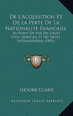 de L'Acquisition Et de La Perte de La Nationalite Francaise