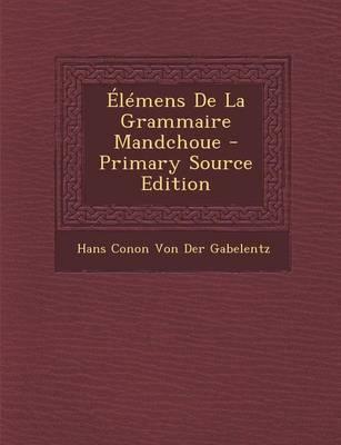 Elemens de La Grammaire Mandchoue
