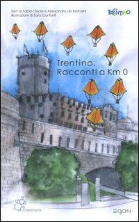 Trentino. Racconti a km 0