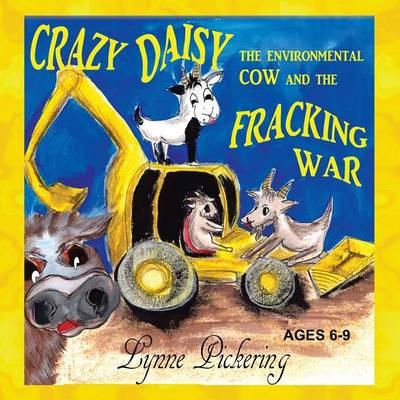 Crazy Daisy the Environmental Cow and the Fracking War