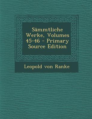 Sammtliche Werke, Volumes 45-46