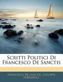 Scritti Politici Di Francesco de Sanctis