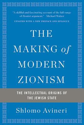 The Making of Modern Zionism, Revised Edition