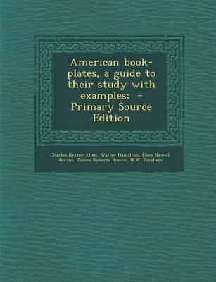 American Book-Plates, a Guide to Their Study with Examples;