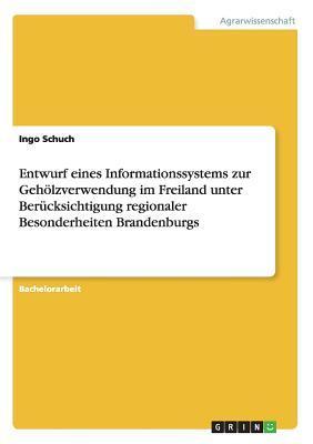 Entwurf eines Informationssystems zur Gehölzverwendung im Freiland unter Berücksichtigung regionaler Besonderheiten Brandenburgs