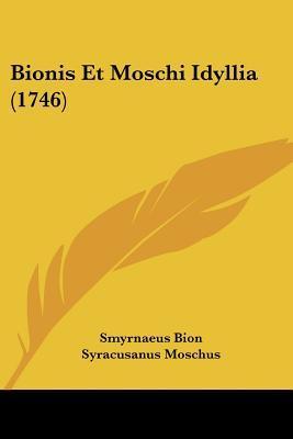 Bionis Et Moschi Idyllia