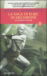 La saga di Elric di Melniboné (vol. 2)