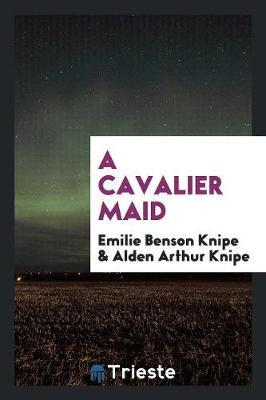 A Cavalier Maid