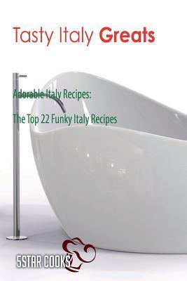 Tasty Italy Greats